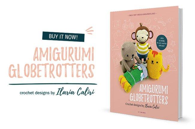 Amigurumi Globetrotters book with crochet patterns by Ilaria Caliri