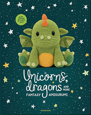 Unicorns, Dragons and More Fantasy Amigurumi - Crochet patterns